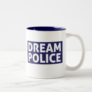 Dream Police Mug