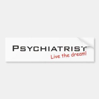 Dream_Psychiatrist_3kx1kDream / Psychiatrist Bumper Sticker