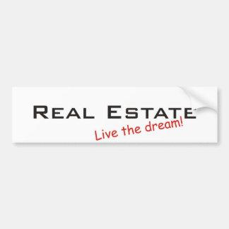Dream / Real Estate Car Bumper Sticker