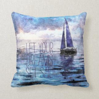 Dream Sail Inspirational Quote Ocean Blue Sunset Throw Pillow