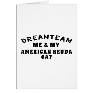 Dream Team Me And My American keuda Cat Greeting Card