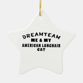 Dream Team Me And My American longhair Cat Double-Sided Star Ceramic Christmas Ornament