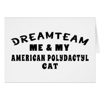 Dream Team Me And My American Polydactyl Cat Greeting Card