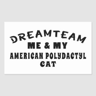 Dream Team Me And My American Polydactyl Cat Rectangular Sticker