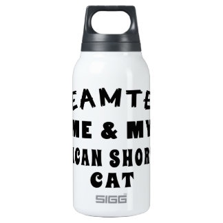 Dream Team Me And My American Shorthair Cat 10 Oz Insulated SIGG Thermos Water Bottle