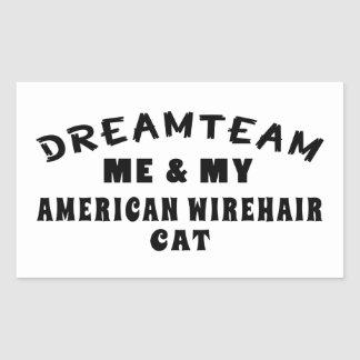 Dream Team Me And My American Wirehair Cat Rectangular Sticker