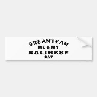 Dream Team Me And My Balinese Cat Car Bumper Sticker