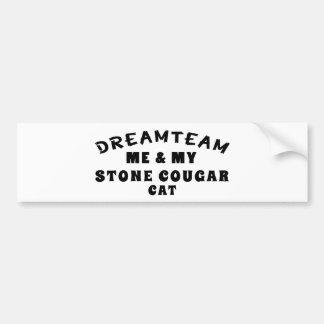 Dream Team Me And My Stone cougar Cat Bumper Stickers