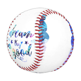Dream. Try. Do Good. Baseball