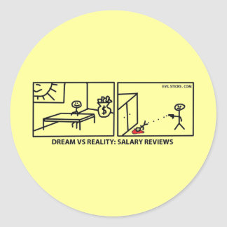 Dream vs Reality - Salary Reviews Classic Round Sticker
