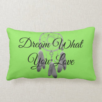 Dream What You Love Dream Catcher Throw Pillow