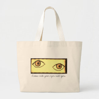 Dream With Your Eyes Wide Open Large Tote Bag