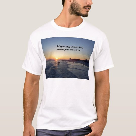 Dream your dream T-Shirt