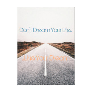 Dream Your Life ... Live Your Dream Canvas Print