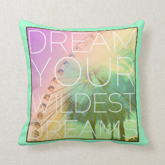 Dream your Wildest Dreams Throw Pillow