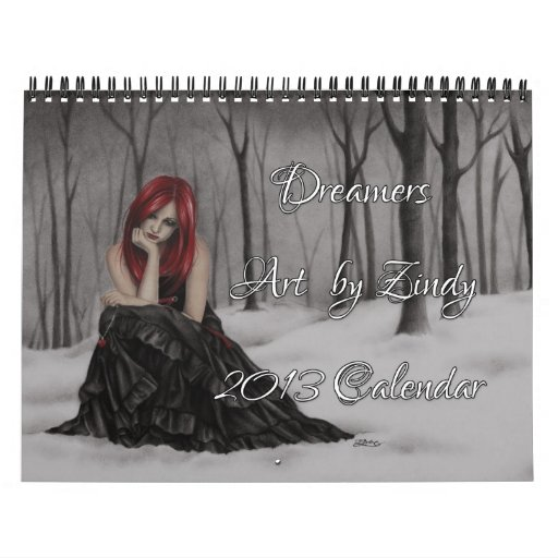 Dreamers 2013 Calendar by Zindy