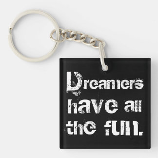 Dreamers Have Fun Keychain