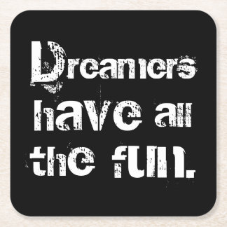 Dreamers Have Fun Square Paper Coaster