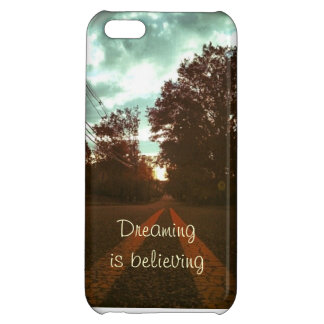 Dreaming is Believing- I-phone 5C case