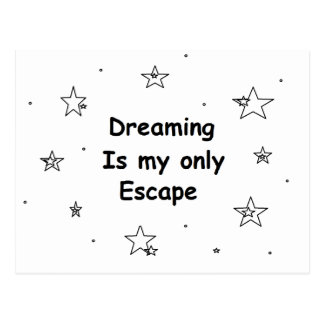Dreaming Is My Only Escape Postcard