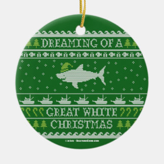 Dreaming of a Great White Christmas Ugly Sweater Ceramic Ornament