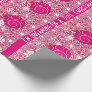 """Dreaming Of A Pink Christmas"" Girlie Christmas Wrapping Paper"