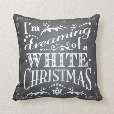 Christmas Themed Dreaming of a White Christmas Chalkboard Holiday Throw Pillow