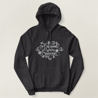 Dreaming of a White Christmas Embroidered Hoodie