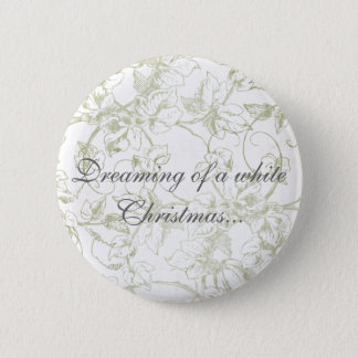 Dreaming of a white Christmas... Pinback Button
