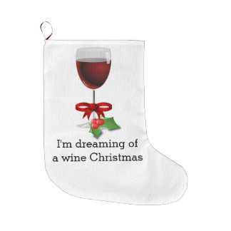 Dreaming Of A Wine Christmas Funny Holiday Design Large Christmas Stocking