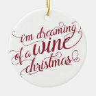 Dreaming of a Wine Christmas | White & Red Ceramic Ornament