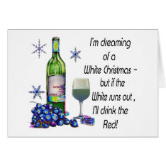 Dreaming of White Christmas, Funny Wine Art Gifts Card at Zazzle