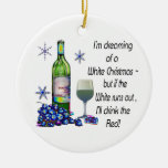 Dreaming of White Christmas, Funny Wine Art Gifts Double-Sided Ceramic Round Christmas Ornament