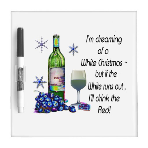 Dreaming of White Christmas, Funny Wine Art Gifts Dry Erase Whiteboard