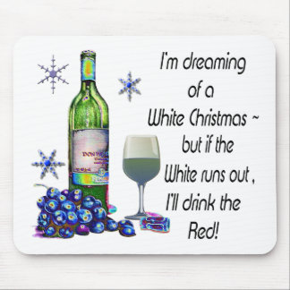 Dreaming of White Christmas, Funny Wine Art Gifts Mouse Pad