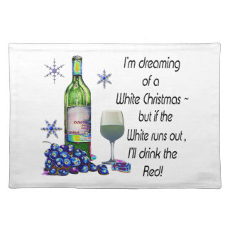Dreaming of White Christmas, Funny Wine Art Gifts Placemats