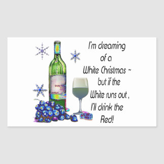 Dreaming of White Christmas, Funny Wine Art Gifts Rectangle Sticker