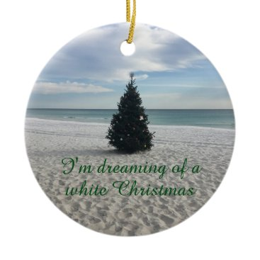 Beach Themed Dreaming of White Christmas Holiday on Beach Ceramic Ornament