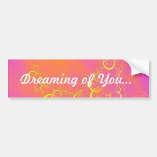 Dreaming of You Bumper Sticker Car Bumper Sticker
