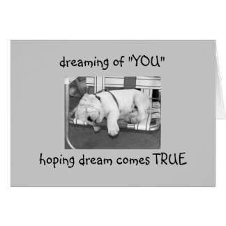 DREAMING OF YOU HOPING MY DREAM COMES TRUE CARD