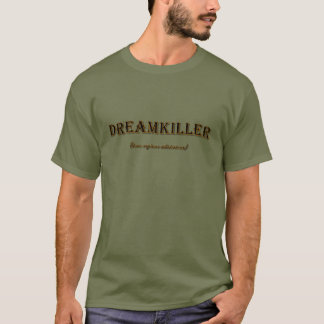 DREAMKILLER T-Shirt