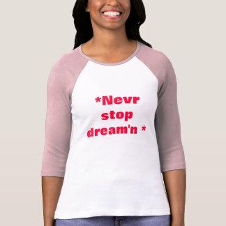 Dream'n de la parada de Nevr Camiseta