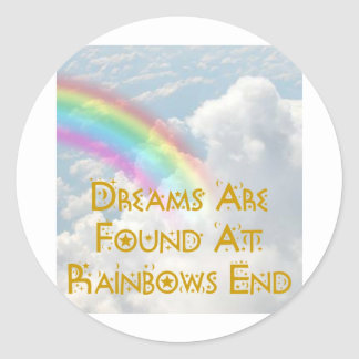 Dreams Are Found At Rainbows End Classic Round Sticker