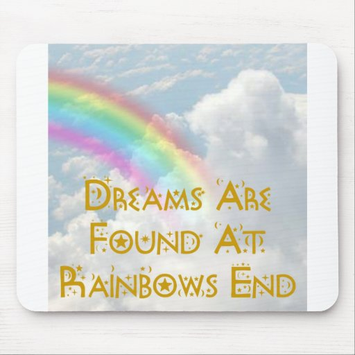 Dreams Are Found At  Rainbows End Mouse Pad