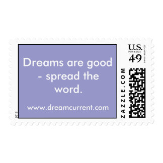 Dreams are good- spread the word. stamp