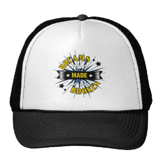 Dreams Are Made to be Broken Trucker Hat