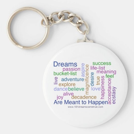 Dreams Are Meant to Happen (bright) Keychain