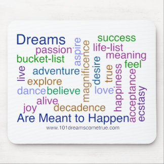 Dreams Are Meant to Happen (bright) Mouse Pad