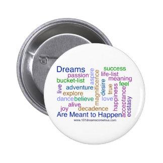 Dreams Are Meant to Happen (bright) Pinback Button