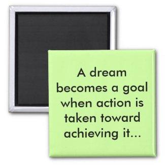 Dreams as goals magnet magnet